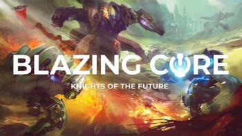 Blazing Core: почувствуй себя стальным рыцарем!