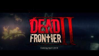 Dead Frontier 2 выйдет в августе